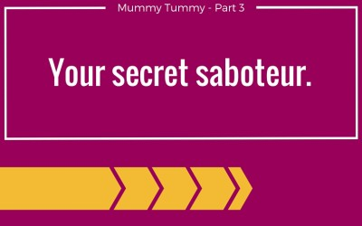 The secret saboteur of your Mummy Tummy