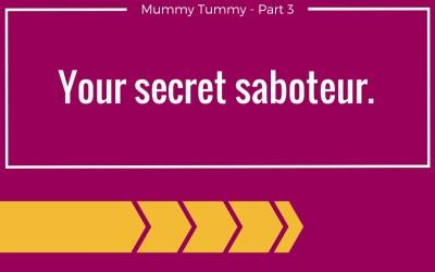The secret saboteur of your Mummy Tummy